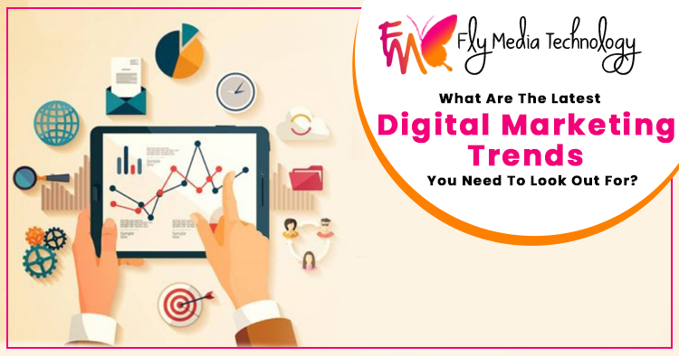 What-are-the-latest-digital-marketing-trends-you-need-to-look-out-for