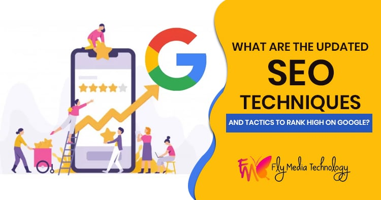 What-are-the-updated-SEO-techniques-and-tactics-to-rank-high-on-Google