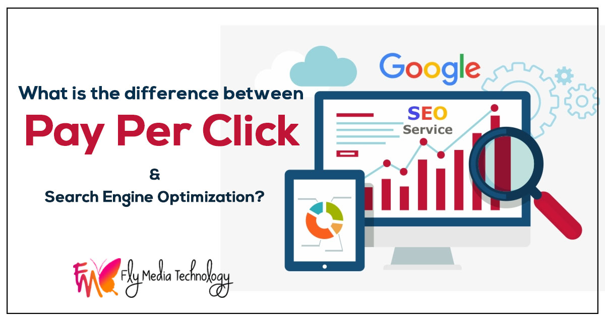 What is the difference between Pay per click and Search Engine Optimization?