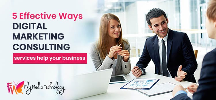 5 effective ways digital marketing consulting services help your business