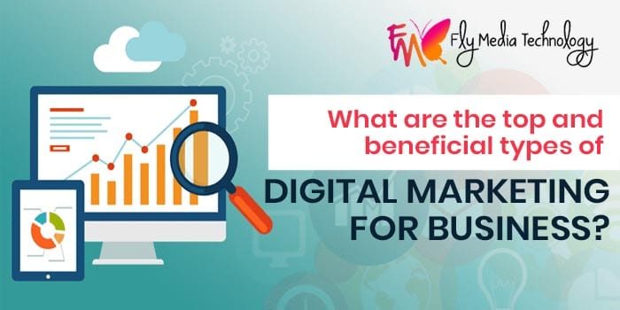 What are the top and beneficial types of digital marketing for business?