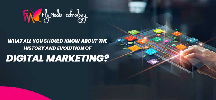 What all you should know about the history and evolution of digital marketing?